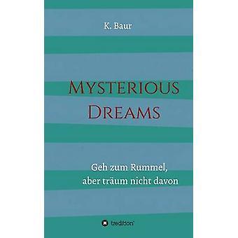 Rêves mystérieux par Baur & K.
