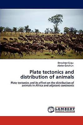 Plate tectonics and distribution of animals by Ejigu & Dessalegn