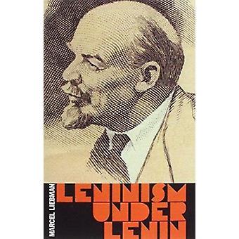 Leninism Under Lenin (New edition) by Marcel Liebman - B. Pearce - 97