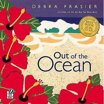 Out of the Ocean by Debra Frasier - 9780152163549 Book