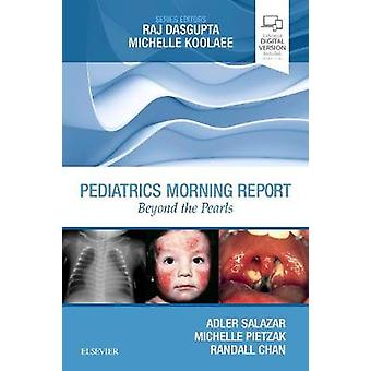 Pediatrics Morning Report - Beyond the Pearls by Pediatrics Morning Re