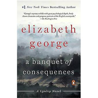 A Banquet of Consequences by Elizabeth George - 9780451467850 Book