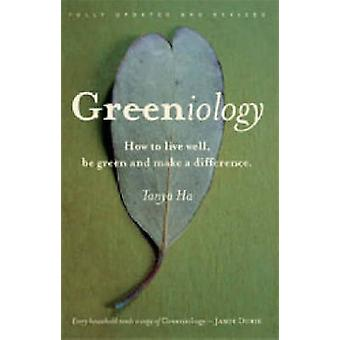 Greeniology - How to Live Well - be Green and Make a Difference by Tan