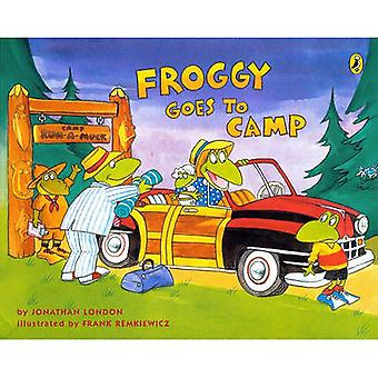 Froggy Goes to Camp by Jonathan London - Frank Remkiewicz - 978060614