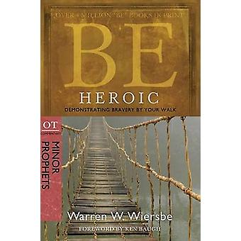 Be Heroic (2nd) by Warren Wiersbe - 9780781403351 Book