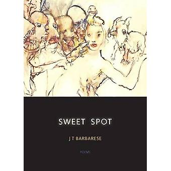 Sweet Spot - Poems by J. T. Barbarese - 9780810128156 Book
