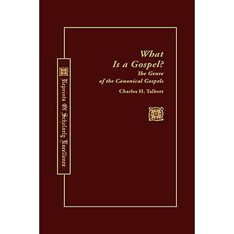 What is a Gospel? - Genre of Canonical Gospels (New edition) by Charle