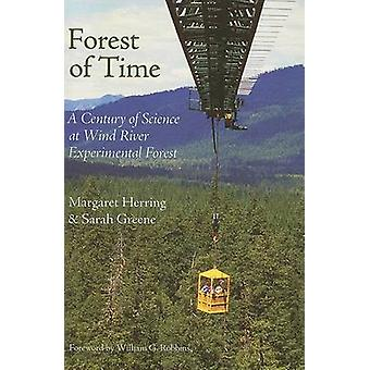 Forest of Time - A Century of Science at Wind River Experimental Fores