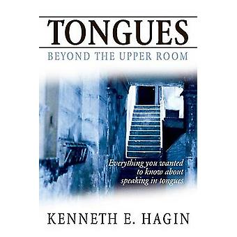 Tongues - Beyond the Upper Room by Kenneth E Hagin - 9780892765386 Book