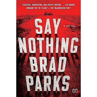 Say Nothing by Brad Parks - 9781101985601 Book