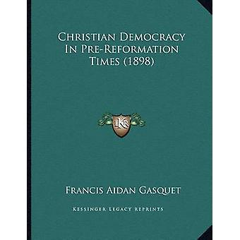 Christian Democracy in Pre-Reformation Times (1898) by Francis Aidan