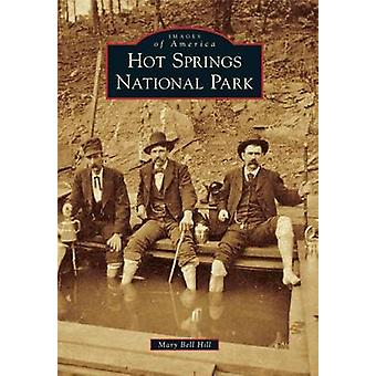 Hot Springs National Park by Mary Bell Hill - 9781467112857 Book