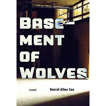 Basement Of Wolves by Daniel Allen Cox - 9781551524467 Book