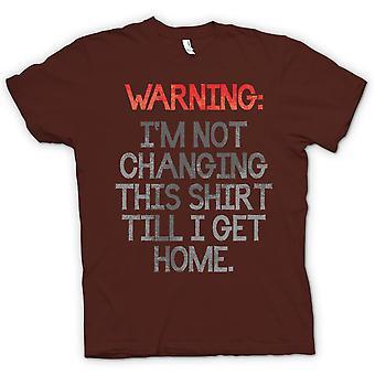 Womens T-shirt-Warnung Im nicht ändern dieses Hemd bis ich zu Hause