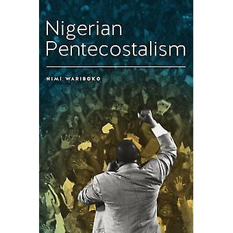 Nigerian Pentecostalism by Wariboko & Nimi