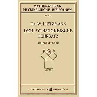 Der Pythagoreische Lehrsatz Mit Einem Ausblick Auf Das Fermatsche Problem by Lietzmann & W.