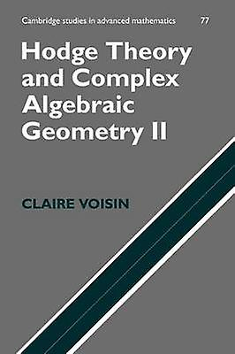 Hodge Theory and Complex Algebraic Geometry II by Voisin & Claire