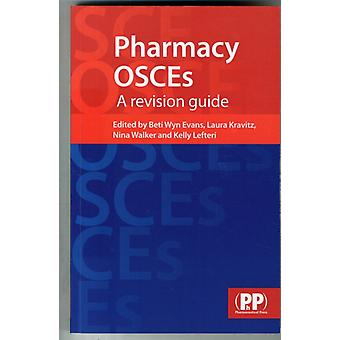 Pharmacy OSCEs: A revision guide (Paperback) by Evans Beti Wyn Kravitz Laura Walker Nina