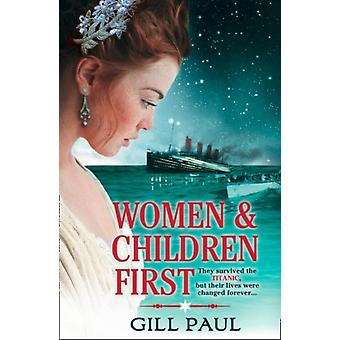 Women and Children First (Paperback) by Paul Gill
