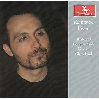 Czerny/Liszt/Rachmaninov/Pompa-Baldi - Romantic Piano: Antonio Pompa-Baldi Live in Cleveland [CD] USA import