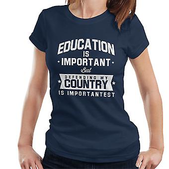 Education Is Important But Defending My Country Is Importantest Women's T-Shirt