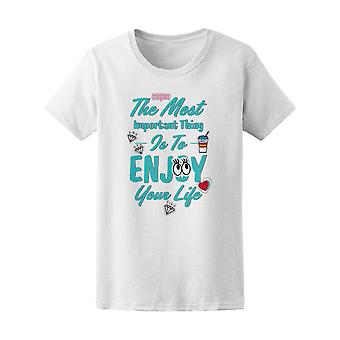 Most Important Thing Enjoy Life Tee Women's -Image by Shutterstock