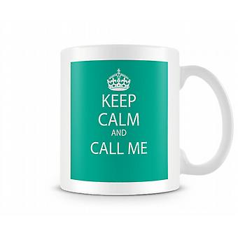 Gardez le calme et appelez-moi Tasse imprimée