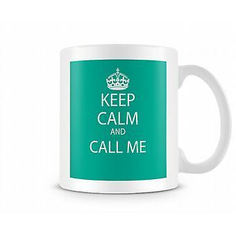 Keep Calm And Call Me Printed Mug