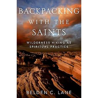 Backpacking with the Saints - Wilderness Hiking as Spiritual Practice