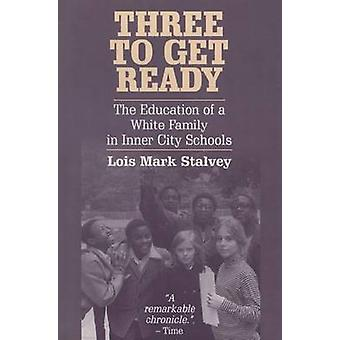 Three to Get Ready - Education of a White Family in Inner City Schools