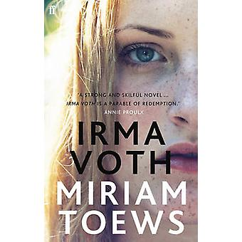 Irma Voth by Miriam Toews - 9780571273560 Book