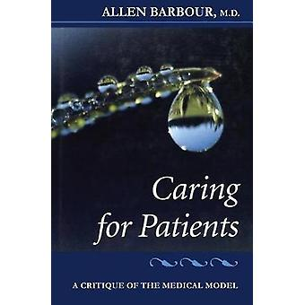 Caring for Patients - A Critique of the Medical Model by Allen Barbour