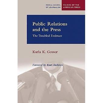 PR och Press - oroliga omfamning av Karla K. Gowe