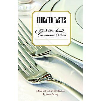 Wykształconych smaków - jedzenie - napoje - i znawca kultury przez Jeremy Str