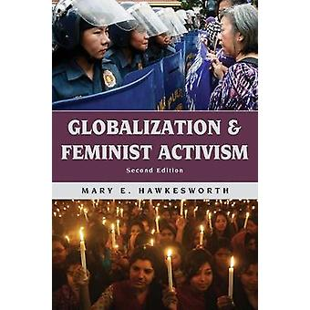 Globalization and Feminist Activism by Globalization and Feminist Act