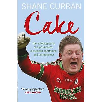 Cake - The Autobiography of a Passionate - Outspoken Sportsman and Ent
