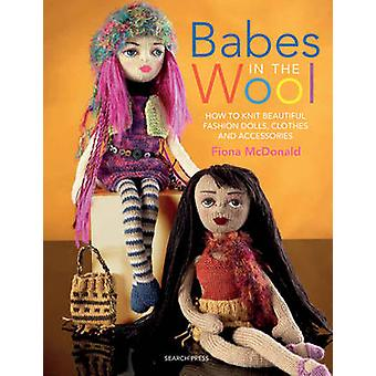 Babes de la laine - comment tricoter belle Fashion Dolls - vêtements et