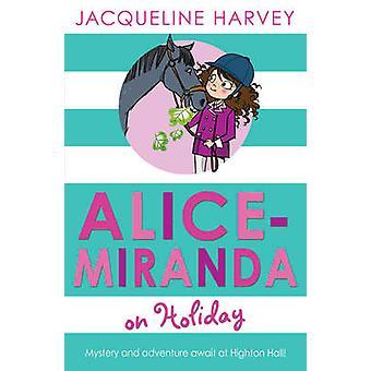 Alice Miranda on Holiday by Jacqueline Harvey - 9781849416306 Book