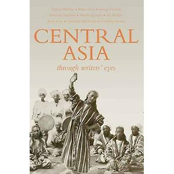 Central Asia - Through Writers' Eyes by Kathleen Hopkirk - 97819060118