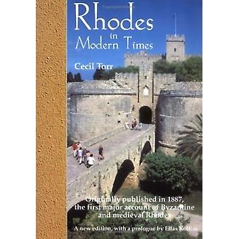 Rhodes in Modern Times - First Published in 1887 by Cecil Torr - Geral