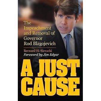 En rättvis sak - för riksrätt och borttagning av guvernör Rod Blagojevich