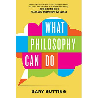 What Philosophy Can Do by Gary Gutting - 9780393353358 Book