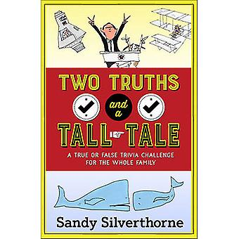 Two Truths and a Tall Tale - A True or False Trivia Challenge for the
