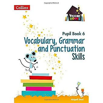 Vocabulary, Grammar and Punctuation Skills Pupil Book 6 (Treasure House) (Treasure House)