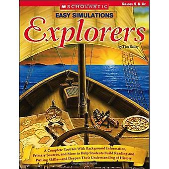 Easy Simulations: Explorers: A Complete Tool Kit with Background Information, Primary Sources, and More That Help Students Build Reading and Writin