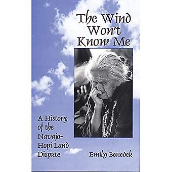 Wind Won't Know Me: A History of the Navajo-Hopi Land Dispute