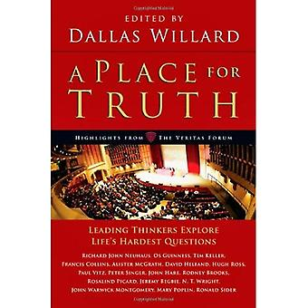 A Place for Truth: Leading Thinkers Explore Lifes Hardest Questions