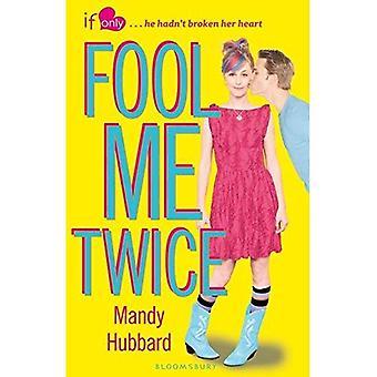Fool Me Twice: Een als enige roman