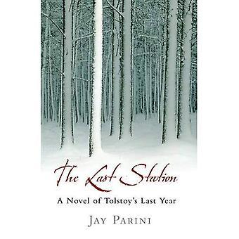 La dernière Station: Un roman de dernière année de Tolstoï