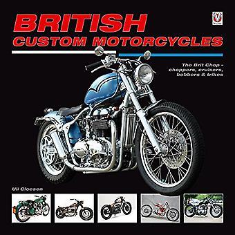 Motos personnalisées britanniques: Le Brit Chop - Choppers, croiseurs, Bobbers & Trikes